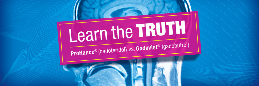 Learn the Truth - Prohance (gadoteridol) vs. Gadavist (gadobutrol)
